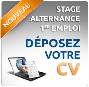 Stage - Alternance - 1er emploi : Déposez votre CV
